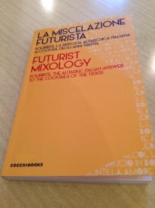 """Fulvio Piccinino """"La Miscelazione Futurista – Polibibite, la risposta autarchica italiana ai cocktail degli anni Trenta"""" edito dalla CocchiBooks"""