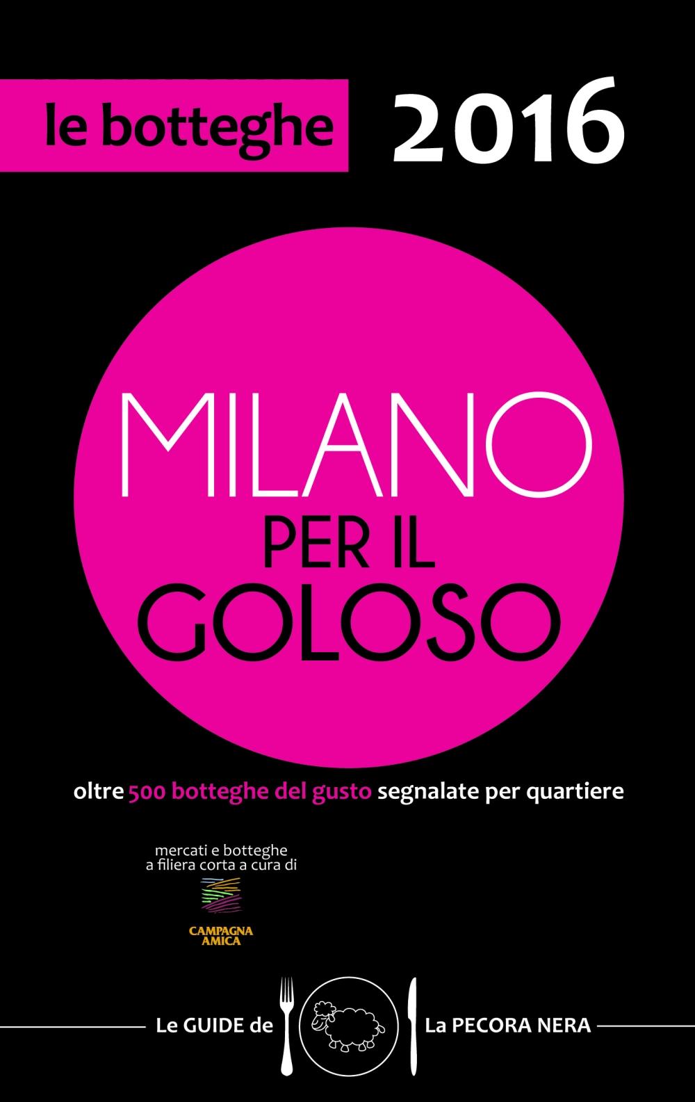 Guide Pecora Nera 2016- Roma nel Piatto- Roma per il Goloso- Milano per il Goloso- Pecora Nera Editore
